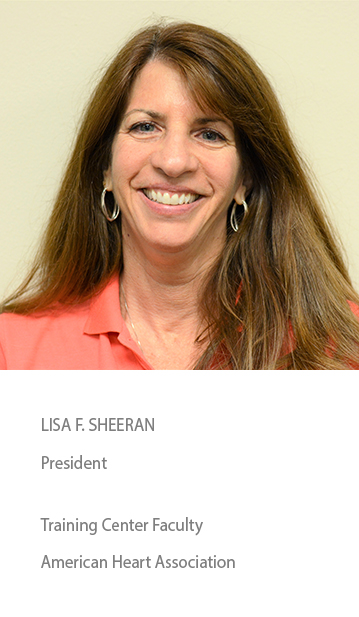 LISA F. SHEERAN, PRESIDENT. Training Center Faculty American Heart Association